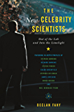 The New Celebrity Scientists: Out of the Lab and into the Limelight