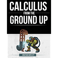 Calculus from the Ground Up (English Edition)