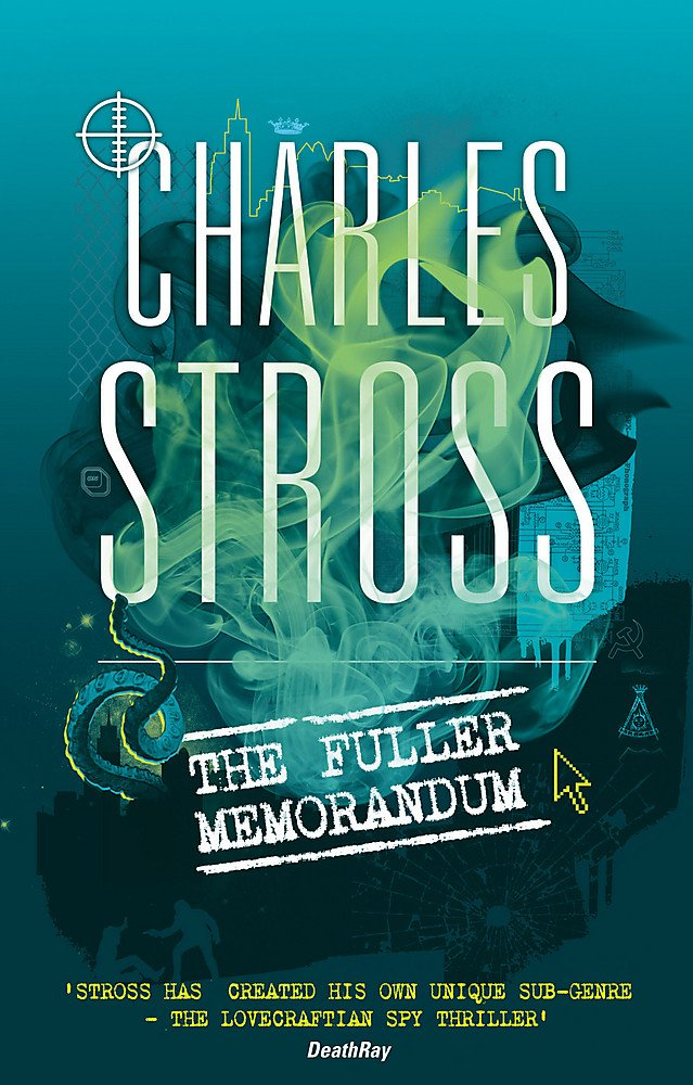 The Fuller Memorandum: Book 3 in The Laundry Files
