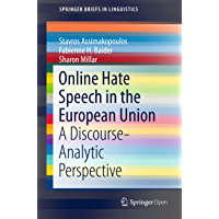 Online Hate Speech in the European Union: A Discourse-Analytic Perspective (SpringerBriefs in Linguistics)