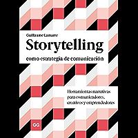 Storytelling como estrategia de comunicación: Herramientas narrativas para comunicadores, creativos y emprendedores