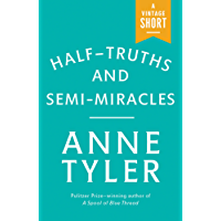 Half-Truths and Semi-Miracles (Kindle Single) (A Vintage Short)