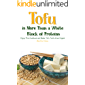 Tofu Is More Than A White Block of Proteins: Enjoy This Cookbook and Make Tofu Taste Great Again!