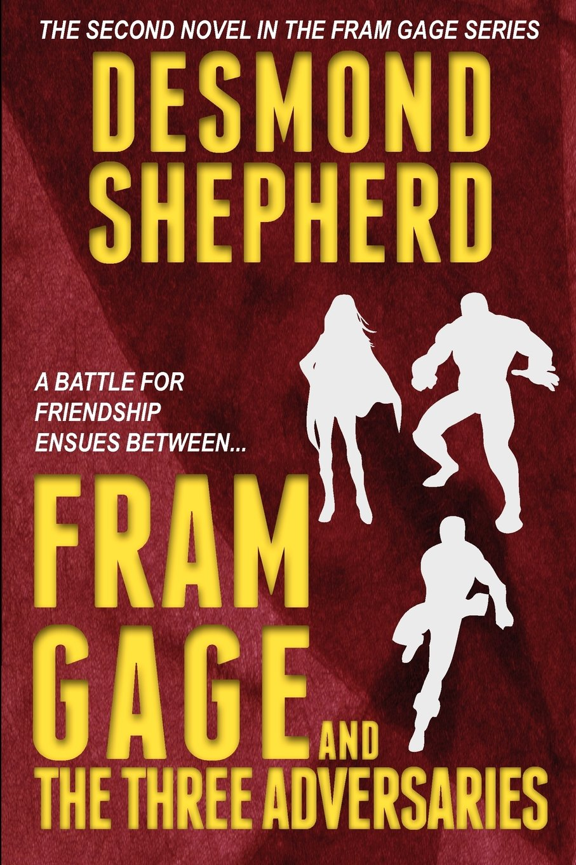 Fram Gage and The Three Adversaries