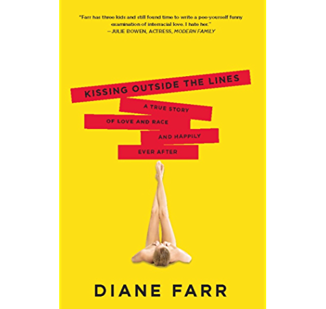 Kissing Outside The Lines A True Story Of Love And Race And Happily Ever After Kindle Edition By Farr Diane Politics Social Sciences Kindle Ebooks Amazon Com