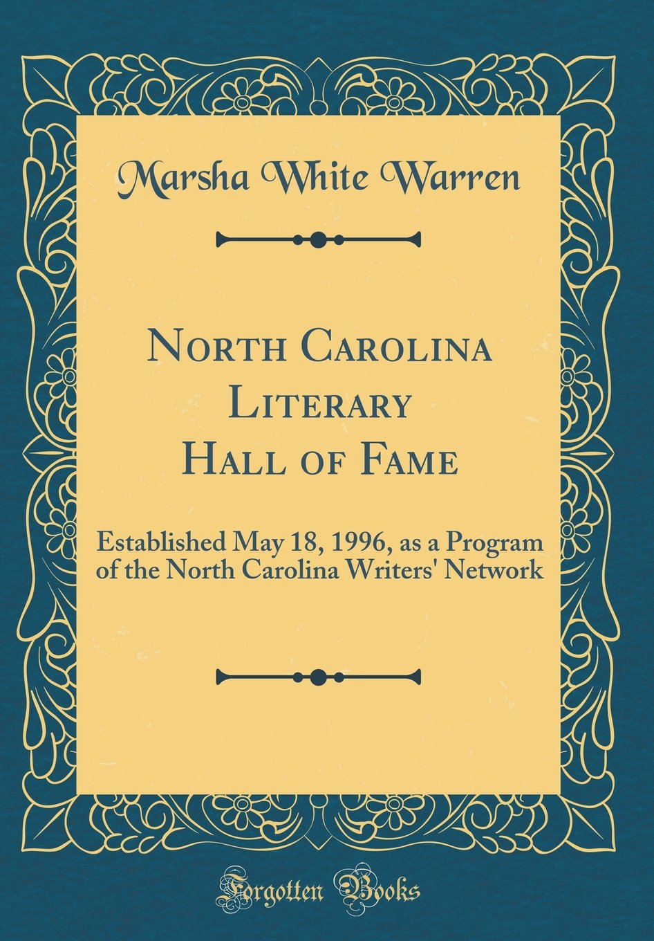 Read Online North Carolina Literary Hall of Fame: Established May 18, 1996, as a Program of the North Carolina Writers' Network (Classic Reprint) pdf