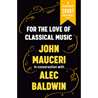 For the Love of Classical Music (A Vintage Short) book cover