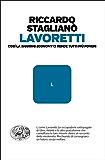 Lavoretti: Cosí la sharing economy ci rende tutti piú poveri (Einaudi. Passaggi)