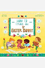 How to Track an Easter Bunny (Magical Creatures and Crafts Book 2) Kindle Edition