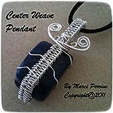 Center Weave Pendant (Wire Woven Jewelry Book 1)