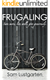 Frugaling: Save more, live well, give generously