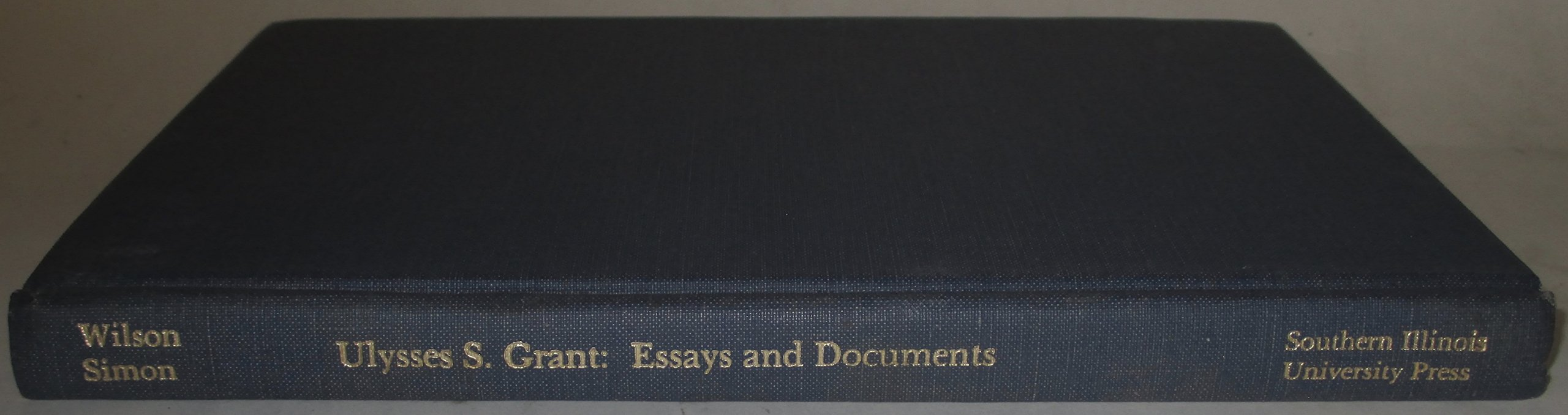 ulysses s grant essays and documents occasional publications ulysses s grant essays and documents occasional publications ulysses s grant association david l wilson john y simon 9780809310197 com