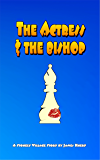 The Actress and the Bishop (Stonely Village Book Book 3)