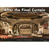 After the Final Curtain: The Fall of the American Movie Theater (Jonglez photo books)