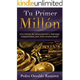 Tu Primer Millón: Una historia de perseverancia y liderazgo indispensable para todo emprendedor.