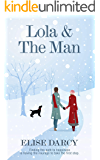 Lola & The Man: A heartwarming and magical winter story.