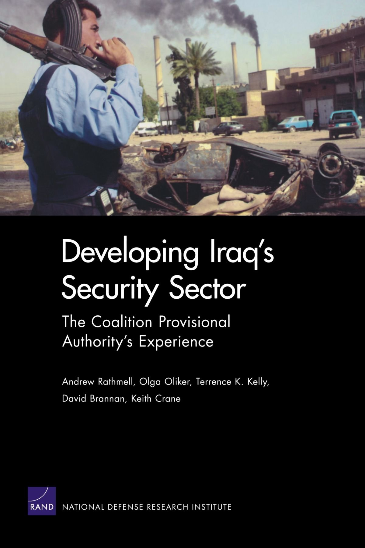 Read Online Developing Iraq's Security Sector: The Coalition Provisional Authority's Experience ebook