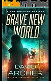 Brave New World - A Sam Prichard Mystery (Sam Prichard, Mystery, Thriller, Suspense, Private Investigator Book 15)