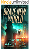 Brave New World - A Sam Prichard Mystery (Sam Prichard, Part 2 Book 6)