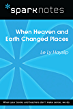 When Heaven and Earth Changed Places (SparkNotes Literature Guide) (SparkNotes Literature Guide Series)
