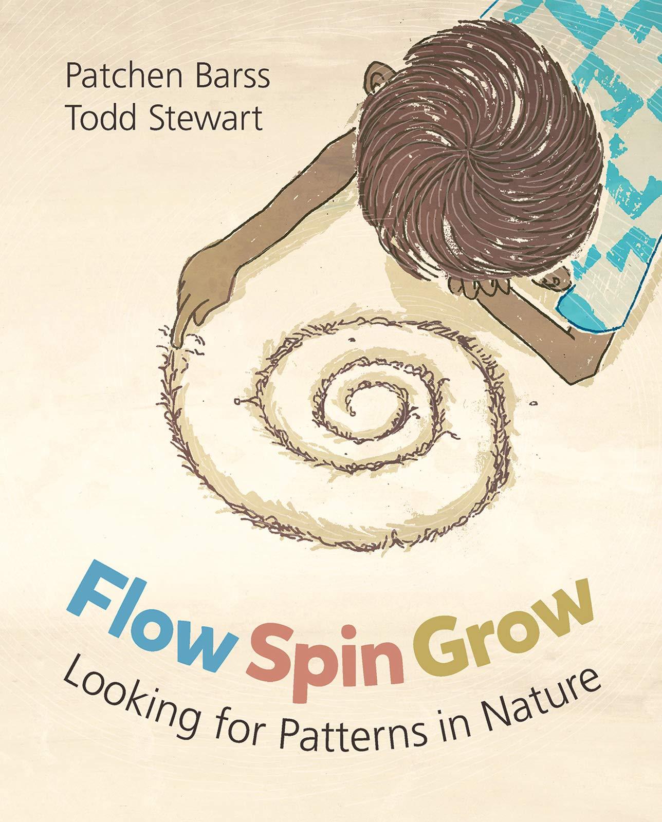 Flow, Spin, Grow: Looking for Patterns in Nature: Amazon.es: Barss, Stewart, Todd: Libros en idiomas extranjeros