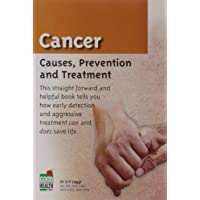 Cancer: Causes, Prevention and Treatment