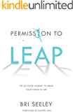 Permission to Leap: The Six-Phase Journey to Bring Your Vision to Life (English Edition)