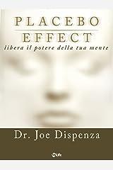 Placebo Effect: Trasforma la mente in materia (Italian Edition) Kindle Edition