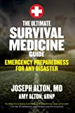 The Ultimate Survival Medicine Guide: Emergency Preparedness for ANY Disaster (English Edition)