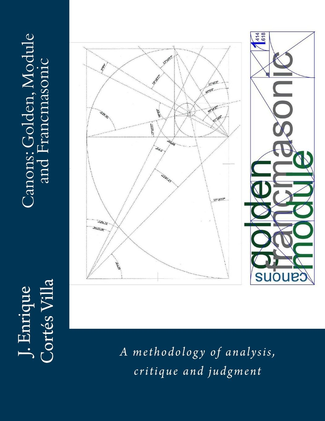 Read Online Canons: Golden, Module and Francmasonic.: A methodology of analysis and judgment. pdf epub