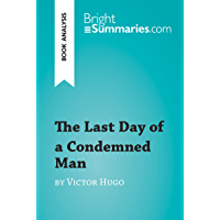 The Last Day of a Condemned Man by Victor Hugo (Book Analysis): Detailed Summary, Analysis and Reading Guide…