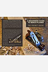 A Beginners Guide to Bench Planes: The Pocket Guide Kindle Edition