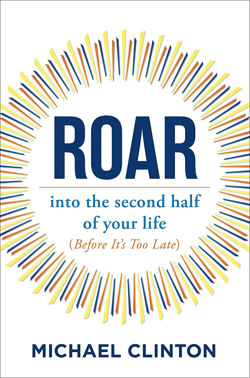 Roar: into the second half of your life (before its too late)