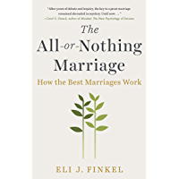 The All-or-Nothing Marriage: How the Best Marriages Work (English Edition)