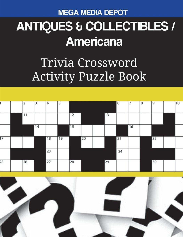 Download ANTIQUES & COLLECTIBLES Americana Trivia Crossword Activity Puzzle Book PDF