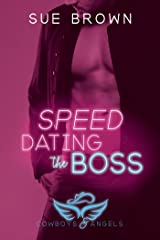 Speed Dating the Boss (Cowboys and Angels Book 1) Kindle Edition