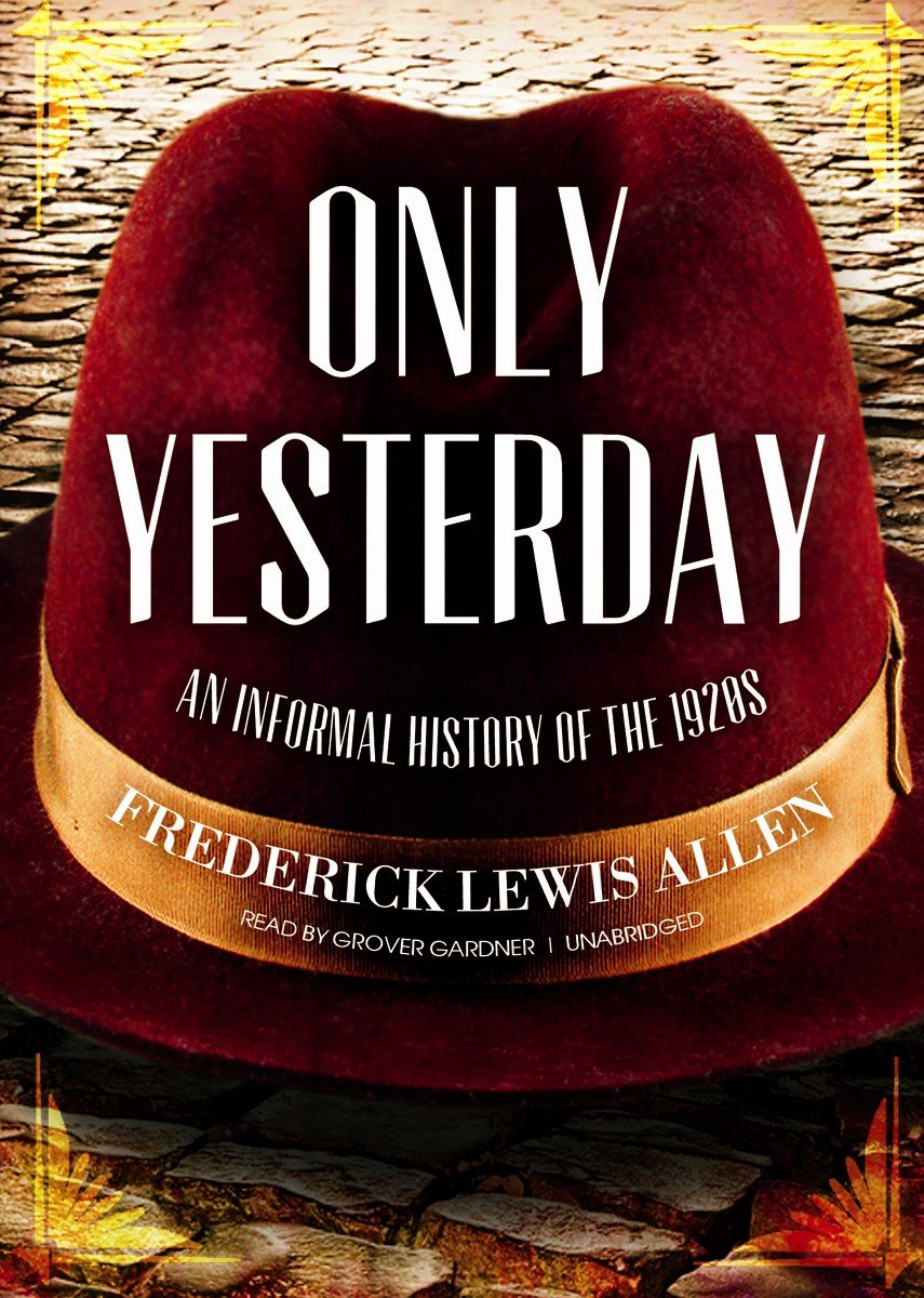 Download Only Yesterday: An Informal History of the 1920s pdf epub