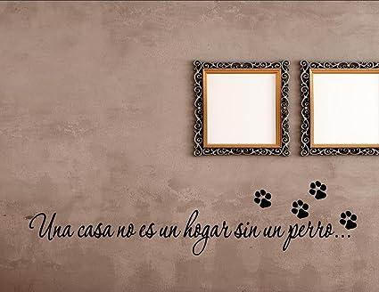 Una casa no es un hogar sin un perro... Spanish Vinyl Wall Saying
