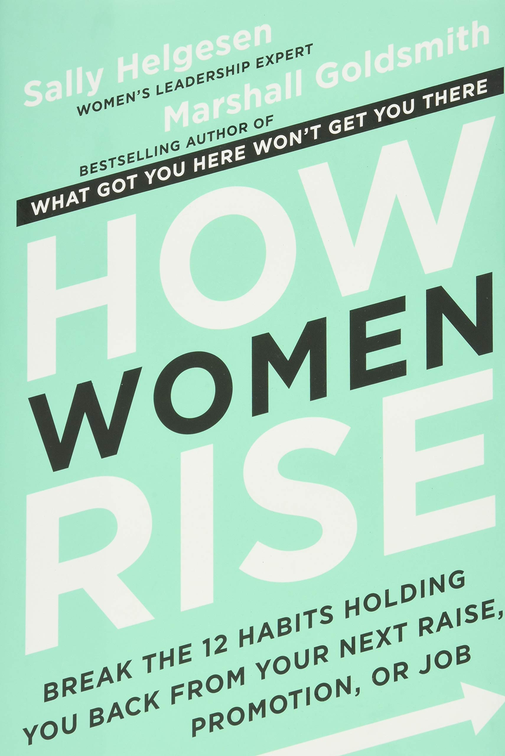 Image for How Women Rise: Break the 12 Habits Holding You Back from Your Next Raise, Promotion, or Job