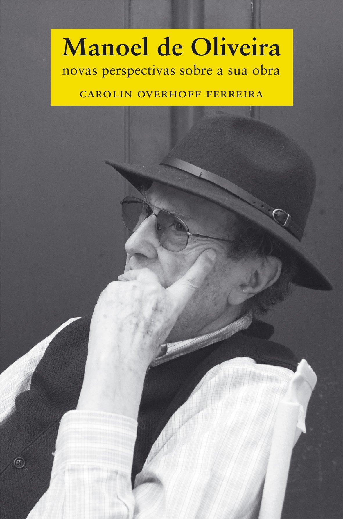 Read Online Manoel De Oliveira. Novas Perspectivas Sobre A Sua Obra pdf epub