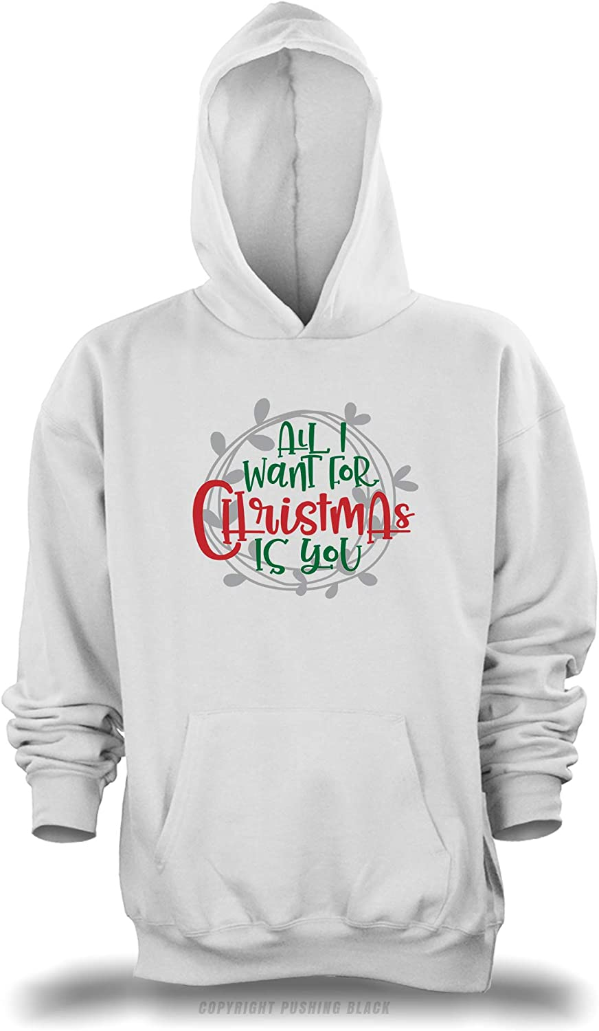 , 3XL Gildan PUSHING BLACK All I Want for Christmas for You Unisex Pullover Hoodie White