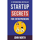 Startup Secrets for Entrepreneurs: How To Create Specific Strategies To Build Your List, Make Offers And Connect With…