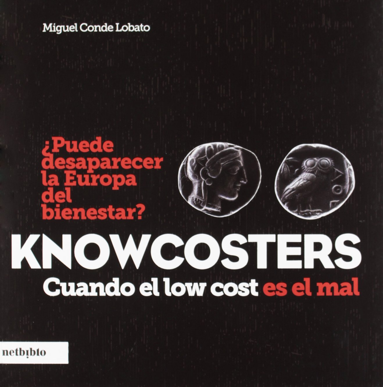 Knowcosters (Ensayo (netbiblo)): Amazon.es: Miguel Conde Lobato: Libros