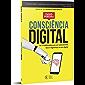 Consciência digital: As 5 habilidades para ter autocontrole, foco e segurança na era digital