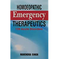 Homoeopathic Emergency Therapeutics 120 Acute Disorders