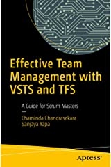 Effective Team Management with VSTS and TFS: A Guide for Scrum Masters Kindle Edition