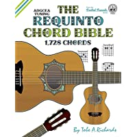 The Requinto Chord Bible: ADGCEA Standard Tuning 1,728