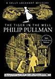 The Tiger in the Well (A Sally Lockhart Mystery)