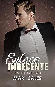 Enlace Indecente (Quarteto de Noivos Livro 4)