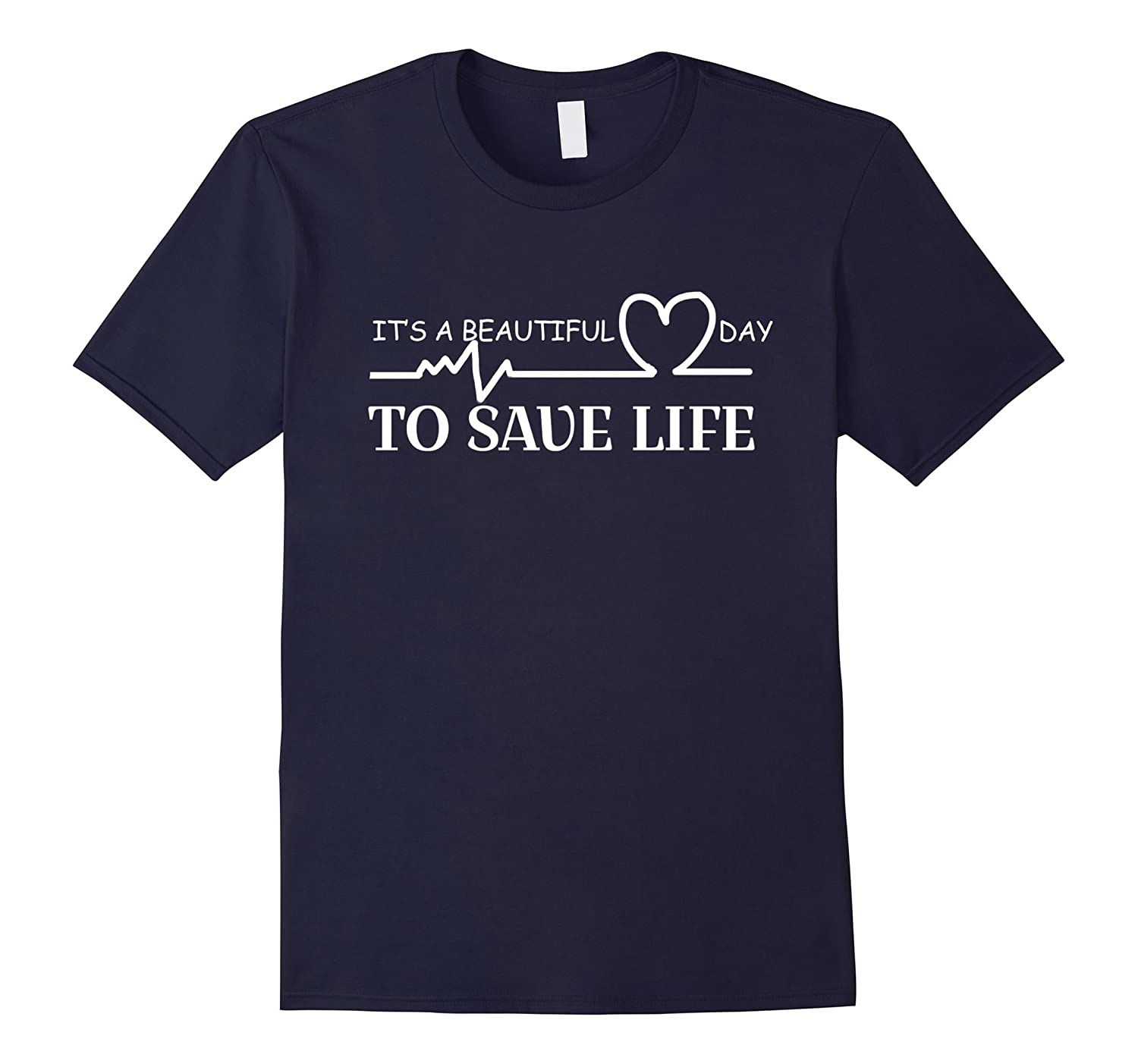 It's a Beautiful Day to Save Lives Shirt-Art